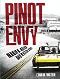 img - for Pinot Envy: Murder, Mayhem, and Mystery in Napa by Edward Finstein (2013-06-01) book / textbook / text book
