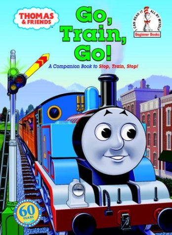 Thomas & Friends: Go, Train, Go! (Beginner Books(R))