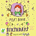 Pea's Book of Birthdays Audiobook by Susie Day Narrated by Claire Morgan