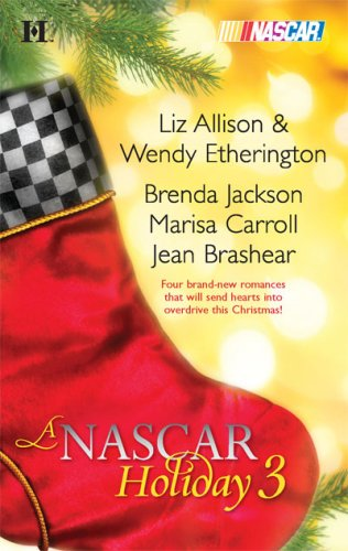 Image of A NASCAR Holiday 3: Have A Beachy Little Christmas\Winning The Race\All They Want For Christmas\A Family For Christmas