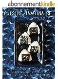 Cuisine imaginaire: Recettes véganes pour enfants, adolescents, étudiants et autres débutants