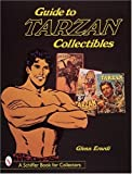 Guide to Tarzan Collectibles (Schiffer Book for Collectors)