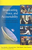 Broadcasting, Voice, and Accountability: A Public Interest Approach to Policy, Law, and Regulation (The New Media World)