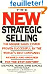 The New Strategic Selling: The Unique...
