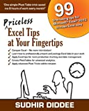 Sudhir Diddee Priceless Excel Tips at Your Fingertips: 99 time-saving tips for Microsoft Excel 2010 to make Excel easy (Priceless Tips at Your Fingertips)