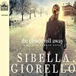 The Clouds Roll Away: A Raleigh Harmon Novel (       UNABRIDGED) by Sibella Giorello Narrated by Cassandra Campbell