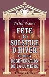 echange, troc Victor Walter - Fête du solstice d'hiver et de la régénération de la lumière, célébrée le 26 Décembre 1849