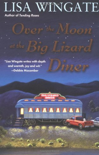 Over The Moon At The Big Lizard Diner (Texas Hill Country Series #3)