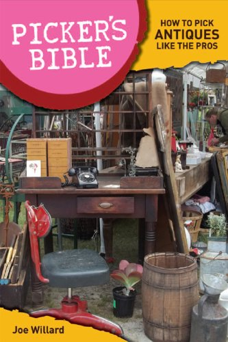 Joe Willard - Picker's Bible: How To Pick Antiques Like the Pros