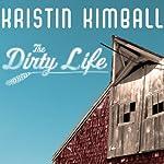 The Dirty Life: On Farming, Food, and Love | Kristin Kimball