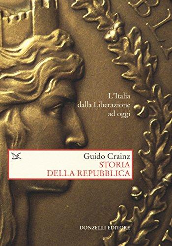 Storia della Repubblica L'Italia dalla Liberazione ad oggi PDF