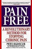 Pain Free - Revolutionary Method For Stopping Chronic Pain