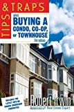 img - for Tips and Traps When Buying a Condo, co-op, or Townhouse [Paperback] [2006] (Author) Robert Irwin book / textbook / text book