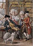 img - for Gender, Taste, and Material Culture in Britain and North America, 1700-1830 (Studies in British Art) book / textbook / text book