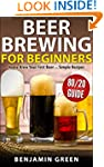 Beer Brewing for Beginners: Home Brew...