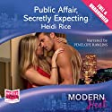Public Affair, Secretly Expecting (       UNABRIDGED) by Heidi Rice Narrated by Penelope Rawlins