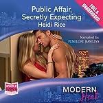 Public Affair, Secretly Expecting   Heidi Rice