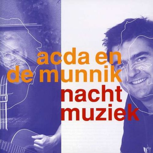 Acda En De Munnik - Dan Leef Ik Toch Nog Een Keer Lyrics - Zortam Music