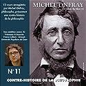 Contre-histoire de la philosophie 11.1: Le siècle du Moi - De Feuerbach et Darwin à Thoreau et Schopenhauer Discours Auteur(s) : Michel Onfray Narrateur(s) : Michel Onfray