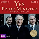 Jonathan Lynn Yes Prime Minister: Series 2 Prt. 1 (BBC Audio)