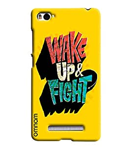 Omnam Wake Up Right Printed Designer Back Cover Case For Xiaomi Mi4i