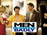 Men Behaving Badly: I Am What I Am