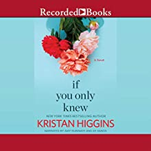 If You Only Knew (       UNABRIDGED) by Kristan Higgins Narrated by Xe Sands, Amy Rubinate