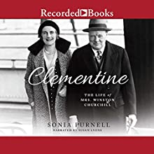 Clementine: The Life of Mrs. Winston Churchill (       UNABRIDGED) by Sonia Purnell Narrated by Susan Lyons
