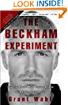 The Beckham Experiment: How the World...