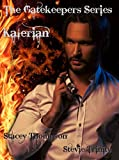 Kalerian: The Gatekeeper Series (The Gatekeeper Series Short Stories Book 1)