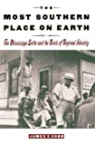 James C. Cobb The Most Southern Place on Earth: The Mississippi Delta and the Roots of Regional Identity