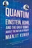 img - for Quantum: Einstein, Bohr, and the Great Debate about the Nature of Reality book / textbook / text book