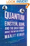 Quantum: Einstein, Bohr, And The Grea...