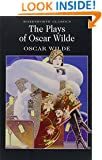 Plays of Oscar Wilde (Wordsworth Classics)