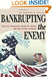 Bankrupting the Enemy: The U.S. Finan...
