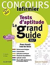 Concours Infirmier - Tests D'aptitude Le Grand Guide - Ifsi 2017: Avec Livret D'entraînement Détachable (french Edition)