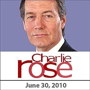 Charlie Rose: Ken Feinberg, Taylor Hackford, Helen Mirren, and Alan Furst, June 30, 2010 Radio/TV Program