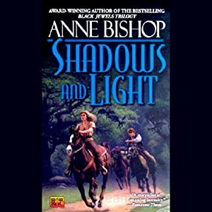 Shadows and Light: Tir Alainn Trilogy, Book 2 | [Anne Bishop]