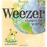 Weezer Changes the World ~ David M. McPhail