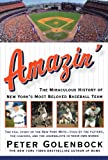 Amazin': The Miraculous History of New York's Most Beloved Baseball Team (0312309929) by Golenbock, Peter