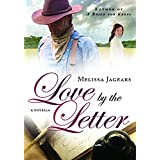 Love by the Letter (An Unexpected Brides Novella) ~ Melissa Jagears