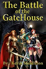 The Battle of the GateHouse: Book One of the Last Age