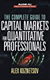 The Complete Guide to Capital Markets for Quantitative Professionals (McGraw-Hill Library of Investment & Finance)