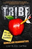 The Tribe, Book 1 Homeroom Headhunters (A Tribe Novel)