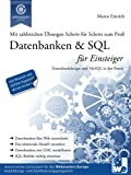 Datenbanken & SQL f�r Einsteiger: Datenbankdesign und MySQL in der Praxis