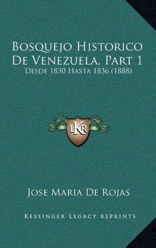 Bosquejo Historico de Venezuela, Part 1: Desde 1830 Hasta 1836 (1888)