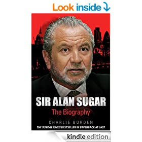 Sir Alan Sugar - The Biography
