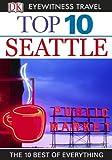 Top 10 Seattle (EYEWITNESS TOP 10 TRAVEL GUIDES)