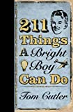 Tom Cutler 211 Things a Bright Boy Can Do
