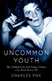 Uncommon Youth: The Gilded Life and